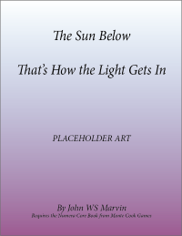 The Sun Below: That's How the Light Gets In; Numenera; Dread Unicorn Games